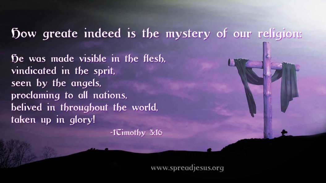 1How-greate-indeed-is-the-mystery-of-our-religion-1Timothy-3.16
